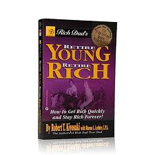 Book Review Retire Young Retire Rich By Robert T Kiyosaki With