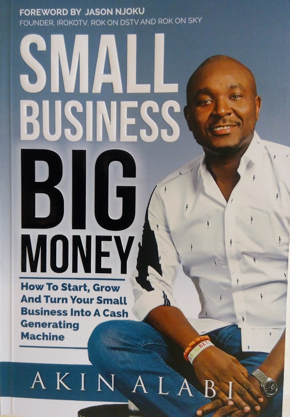 Book Review: SMALL BUSINESS, BIG MONEY by AKIN ALABI