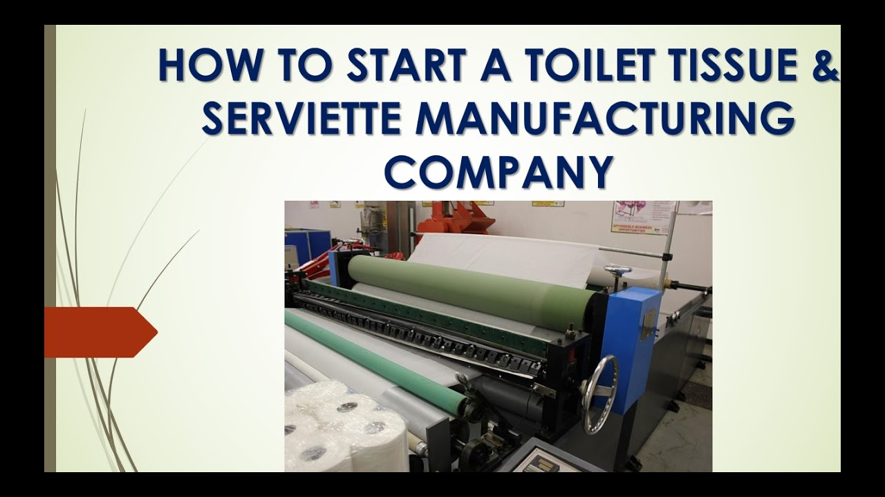 TISSUE PAPER/SERVIETTE MANUFACTURING BUSINESS PLAN IN NIGERIA