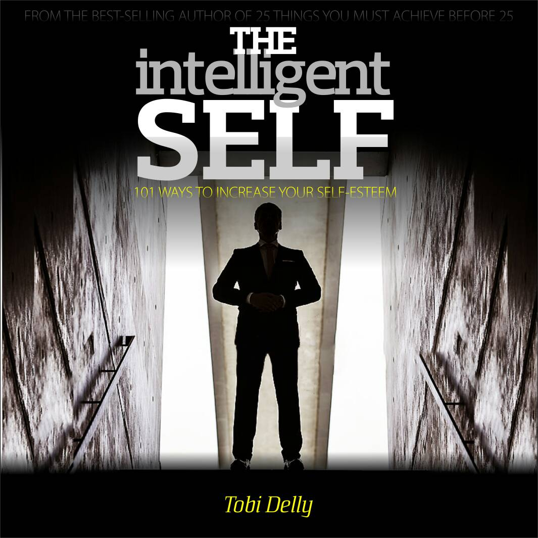 101 WAYS TO INCREASE YOUR SELF-ESTEEM BY TOBI DELLY