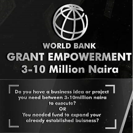 How to apply for 2018 World bank N3million - N10million Grant for Grassroot Businesses in Nigeria Coordinated by 3 Major NGOs