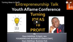 Video Training by Dayo Adetiloye Titled: Turning your Idea to Profit