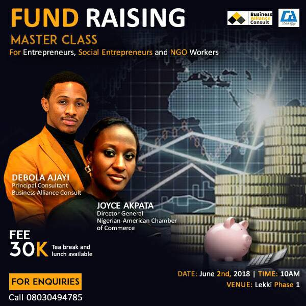 Lagos Seminar: Attend Fund Raising Master Class for Entrepreneurs, Social entrepreneurs, NGO Workers. Price N30,000 Date: Sat June 2, 2018