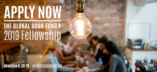 Apply for Global Good Fund and access $10,000 Leadership Development Grant, Closes on June 30, 2018.